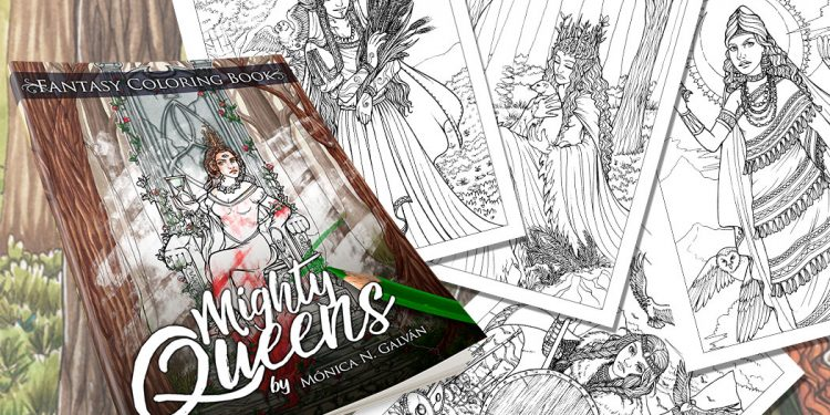 - Mighty Queens! My New Coloring Book Is Here!! ⋆ Monica N. Galvan // Author  & Illustrator